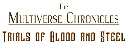 The Multiverse Chronicles: Trials of Blood and Steel - Logo