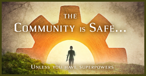 "Distant Horizon - Teaser Picture ""The Community is safe... Unless you have superpowers."""