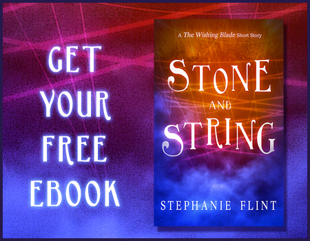 "Sign up for the Wishing Blade Universe Newsletter and read ""Stone and String"" for Free!"