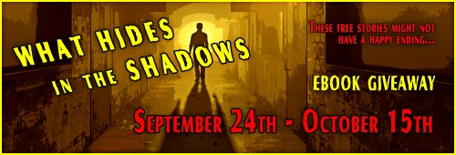 What Hides in the Shadows - Ebook Giveaway